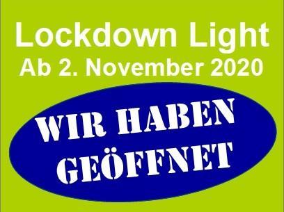 Lockdown Light - Wir haben geöffnet!