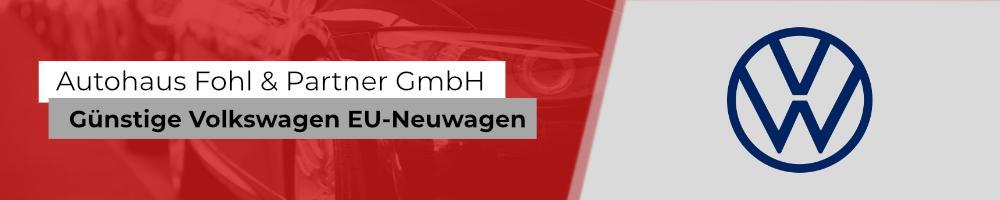 Volkswagen Reimport EU-Neuwagen mit hohen Preisvorteilen bei Autohaus Fohl